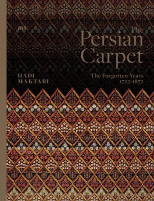 The Persian Carpet: The Forgotten Years 1722-1872 book