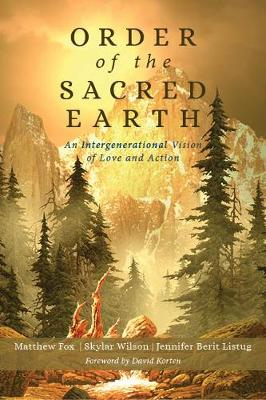 Order of the Sacred Earth by Reverend Matthew Fox