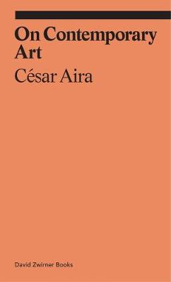 On Contemporary Art by Cesar Aira