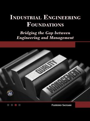 Industrial Engineering Foundations by Farrokh Sassani