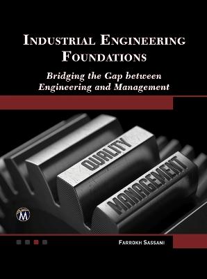Industrial Engineering Foundations by Farrokh Sassani