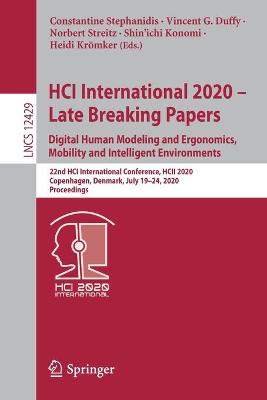 HCI International 2020 - Late Breaking Papers: Digital Human Modeling and Ergonomics, Mobility and Intelligent Environments: 22nd HCI International Conference, HCII 2020, Copenhagen, Denmark, July 19-24, 2020, Proceedings by Constantine Stephanidis