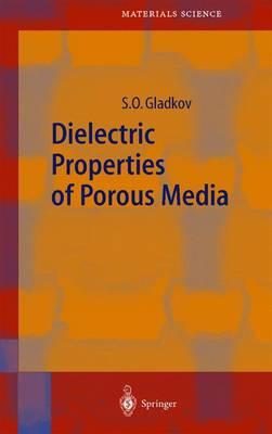 Dielectric Properties of Porous Media by S.O. Gladkov