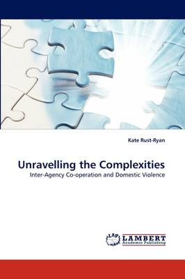Unravelling the Complexities by Kate Rust-Ryan