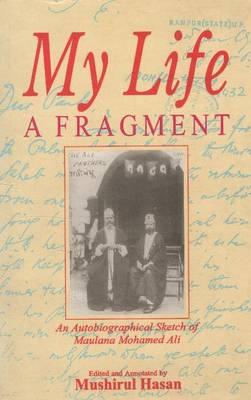 My Life, a Fragment by Maulana Muhammad Ali