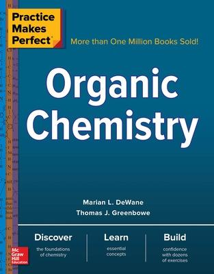 Practice Makes Perfect: Organic Chemistry by Marian DeWane