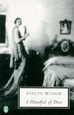 A A Handful of Dust by Evelyn Waugh