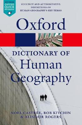 A Dictionary of Human Geography by Alisdair Rogers