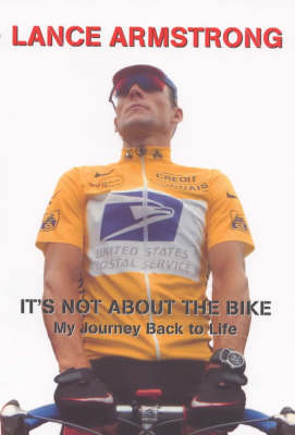 It's Not About the Bike: My Journey Back to Life by Lance Armstrong