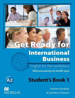 Get Ready for International Business Student's Book with BEC Level 1 Get Ready For International Business 1 Student's Book [BEC] A2 by Dorothy Zemach