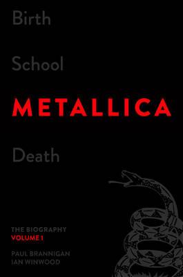 Birth School Metallica Death, Volume 1 by Paul Brannigan