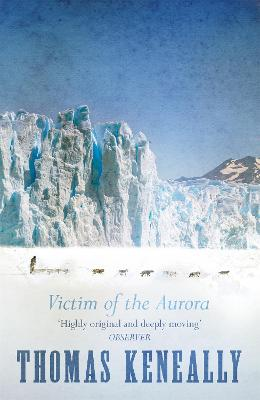 Victim of the Aurora by Thomas Keneally