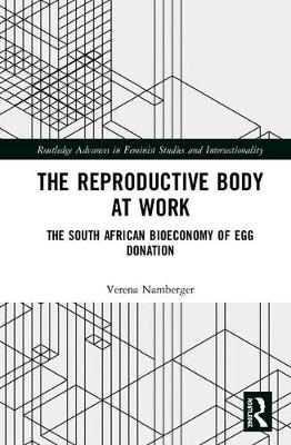The Reproductive Body at Work: The South African Bioeconomy of Egg Donation book