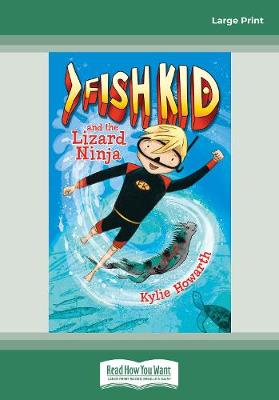 Fish Kid and the Lizard Ninja (Book 1) by Kylie Howarth