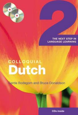 Colloquial Dutch 2: The Next Step in Language Learning by Bruce Donaldson