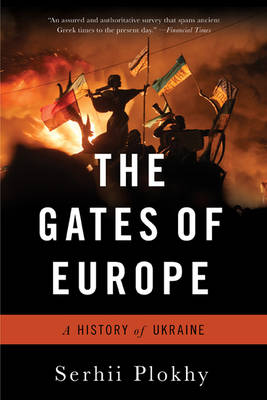 The Gates of Europe by Serhii Plokhy