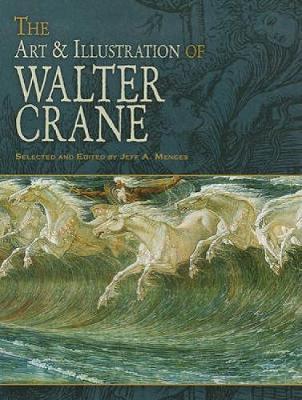 The Art & Illustration of Walter Crane by Walter Crane