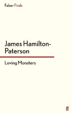 Loving Monsters by James Hamilton-Paterson