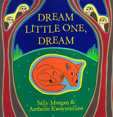 Dream Little One, Dream by Sally Morgan