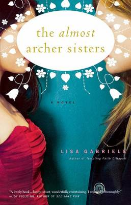 Almost Archer Sisters by Lisa Gabriele