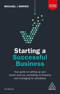 Starting a Successful Business by Michael J. Morris