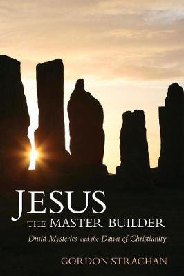 Jesus the Master Builder by Dr. Gordon Strachan
