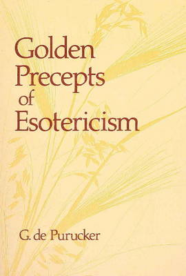 Golden Precepts of Esotericism by G. de Purucker