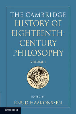 The Cambridge History of Eighteenth-Century Philosophy by Knud Haakonssen