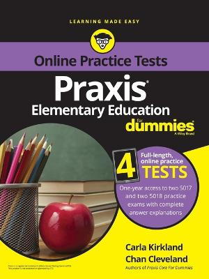 Praxis Elementary Education For Dummies with Online Practice by Carla C. Kirkland