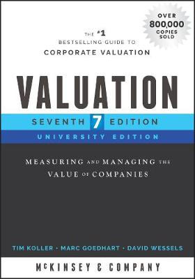 Valuation: Measuring and Managing the Value of Companies by McKinsey & Company Inc.