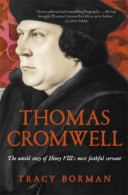 Thomas Cromwell by Tracy Borman