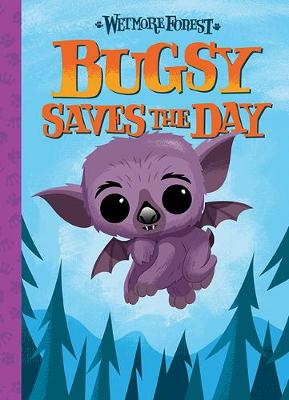Wetmore Forest: Bugsy Saves The Day by Randy Harvey
