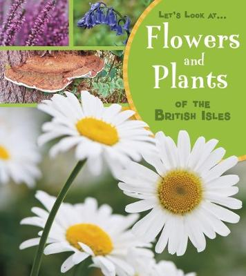 Flowers and Plants of the British Isles book