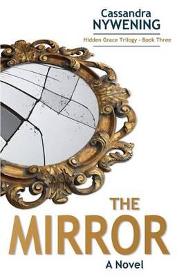 The Mirror by Cassandra Nywening