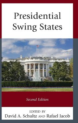 Presidential Swing States by David A Schultz