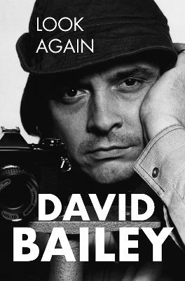 Look Again: The Autobiography by David Bailey