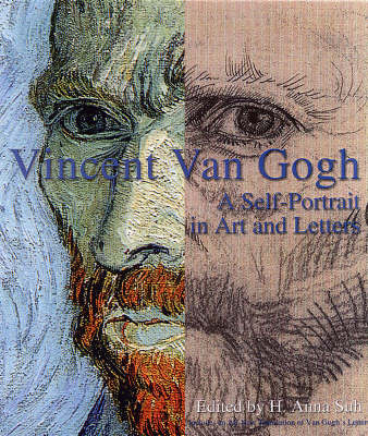 Vincent Van Gogh: A Self-Portrait in Art and Letters by H. Anna Suh