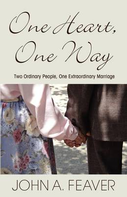 One Heart One Way by John A. Feaver