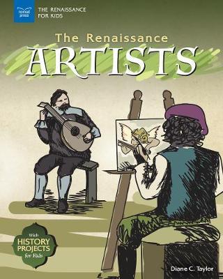 The Renaissance Artists by Diane C. Taylor