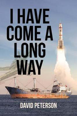 I Have Come A Long Way by David Peterson