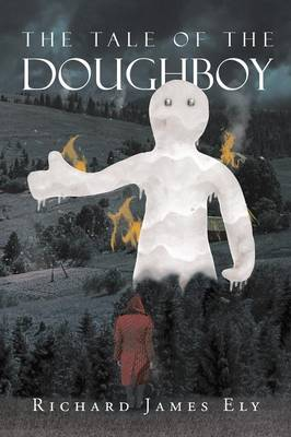 The Tale of the Doughboy by Richard James Ely