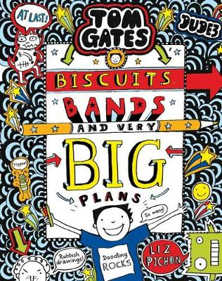 Tom Gates #14: Biscuits, Bands and Very Big Plans (re-release) by Liz Pichon