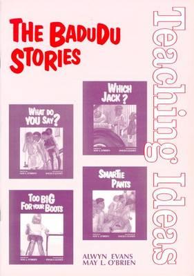 The Badudu Stories Teaching Ideas: Teaching Ideas by May O'Brien