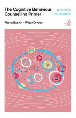 The Cognitive Behaviour Counselling Primer by Rhena Branch