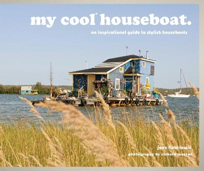 my cool houseboat by Jane Field-Lewis