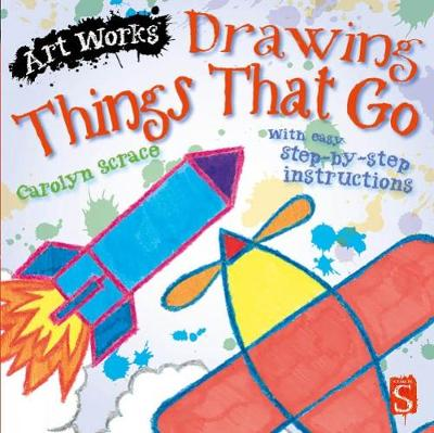 Drawing Things That Go by Carolyn Scrace
