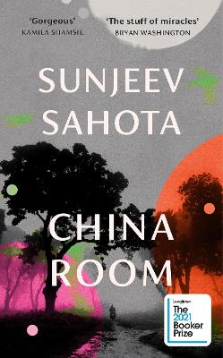 China Room: The heart-stopping new novel from the Booker-shortlisted author of The Year of the Runaways book