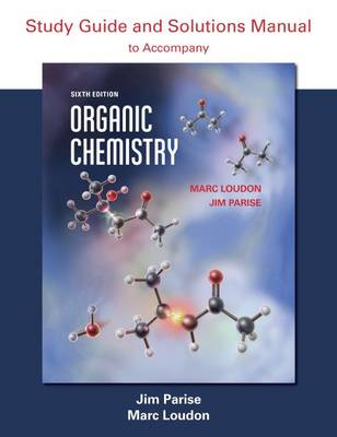 Organic Chemistry Study Guide and Solutions by Marc Loudon