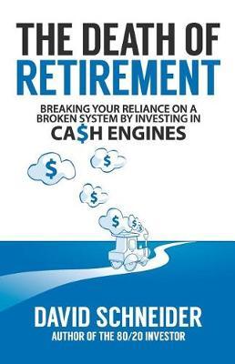 The Death of Retirement by David Schneider