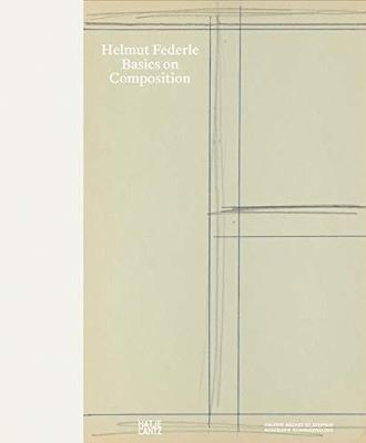 Helmut Federle: Basics on Composition book